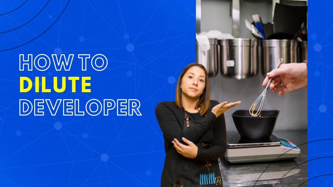 How to dilute developer