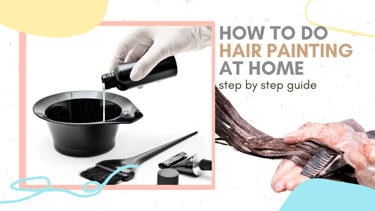 How to do Hair Painting at Home