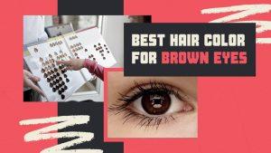 Best Hair Color for Brown Eyes