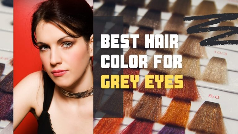 Best Hair Color for Gray Eyes & Different Skin Tones [Olive, Fair, Pale]
