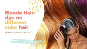 Blonde Hair Dye on Different Color Hair
