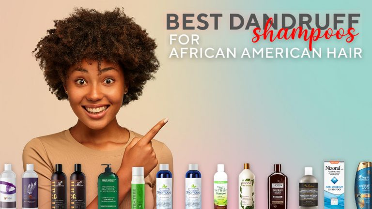 Top 12 Best Dandruff Shampoos for African American Hair & Buyer Guide
