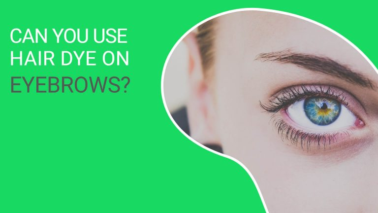 Can you use Hair Dye on Eyebrows? How Long Does Hair Dye Stay On Eyebrows?