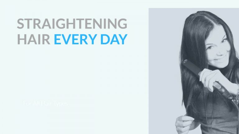 Straightening Hair Every Day | Possible Effects & Important Tips for Hair Straightening