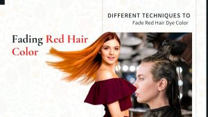Fading red hair color - Different techniques to fade red hair dye color
