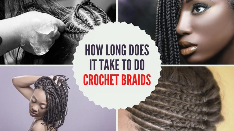How Long Does It Take to do Crochet Braids? Tips to Maintain Crochet Braids