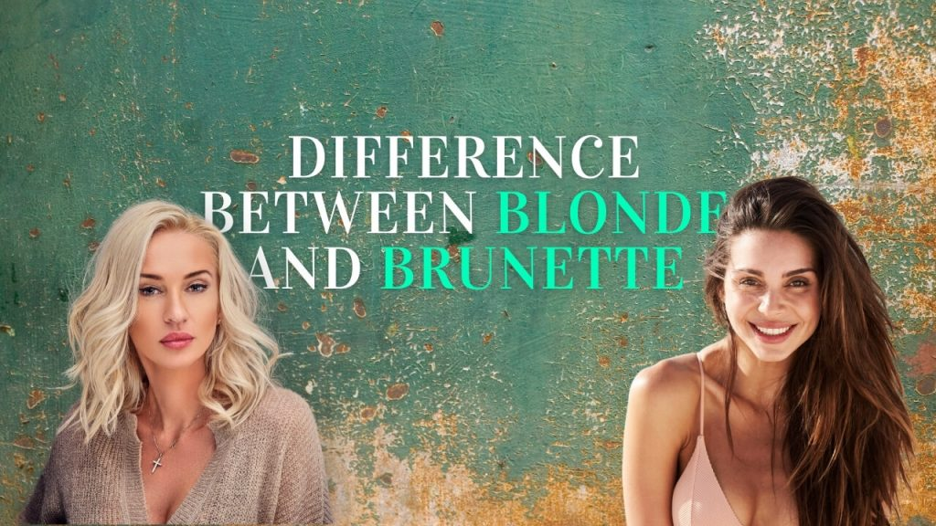 Difference between blonde and brunette