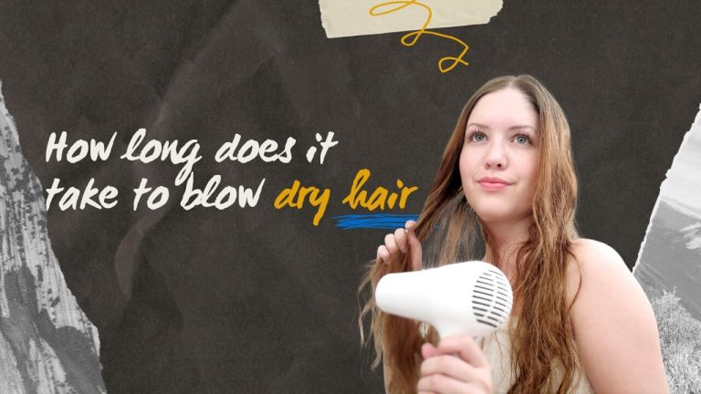 How Long Does It Take to Blow Dry Hair? [5 Ways to Blow Dry Hair Faster]