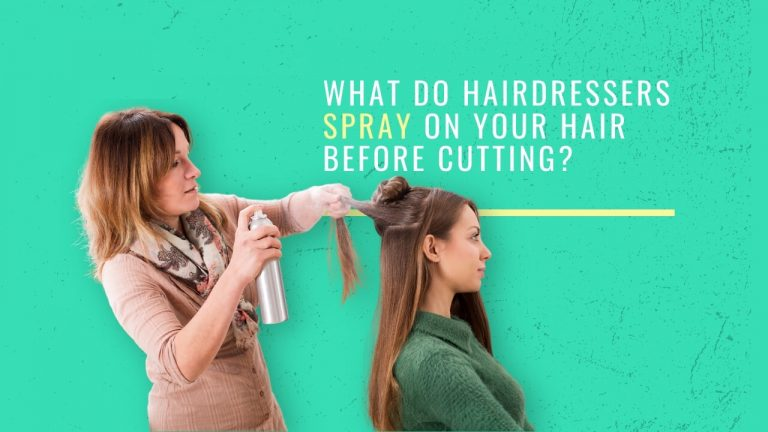 What Do Hairdressers Spray on Your Hair Before Cutting? [Why?]