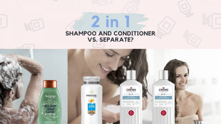 2 in 1 Shampoo and Conditioner Vs Separate [Which is Better and Why]