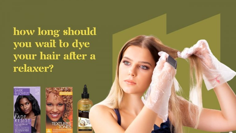 How Long Should You Wait to Dye Your Hair After a Relaxer?