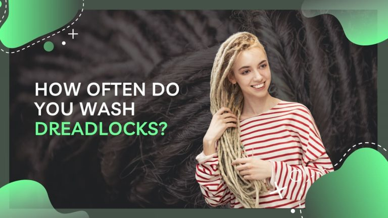 How Often Do You Wash Dreadlocks? Is It OK to Wash Dreads Every Day?