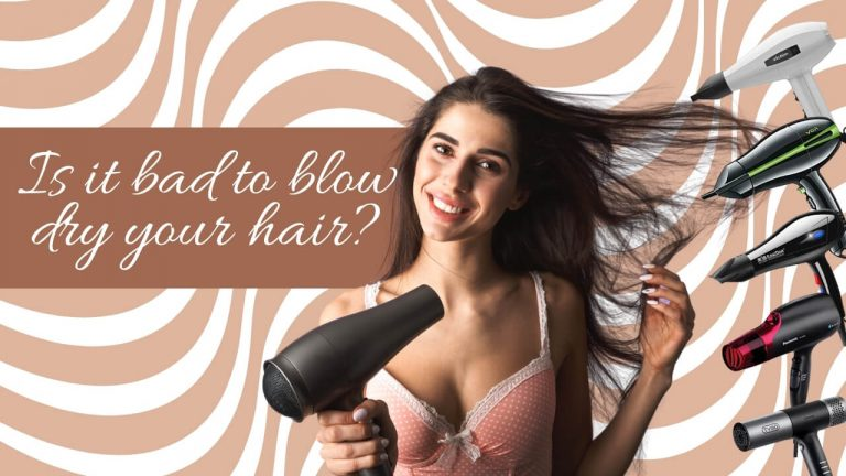 Is It Bad to Blow Dry Hair? [Tips to Blow Dry Hair without Damage]