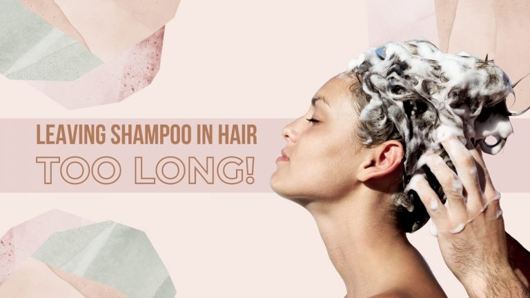 How Long to Leave Shampoo in Hair? What Happens If You Don't Rinse Out?