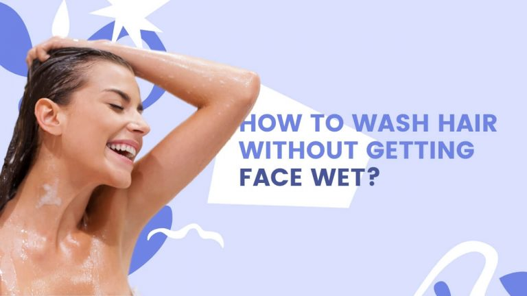 3 Effective Ways to Wash Hair without Getting Face Wet [EXPLAINED]