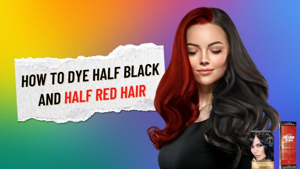 HOW TO DYE HALF BLACK AND HALF RED HAIR