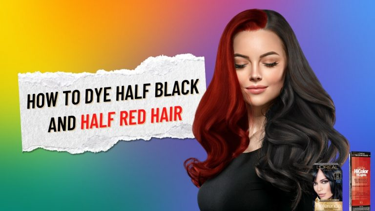 How to Dye Half Black and Half Red Hair at Home? [Step by Step Process]