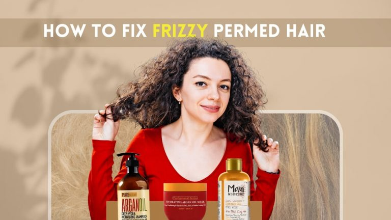 How to Fix Frizzy Permed Hair [Suitable Hair Products & Usage Details]