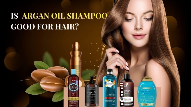 Is Argan Oil Shampoo Good for Hair? [Top 5 Popular Argan Oil Shampoos]