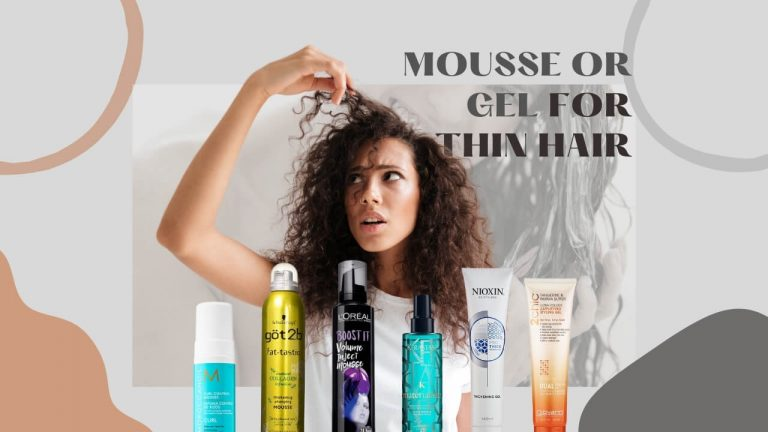 Mousse or Gel for Thin Hair? [When to Use Mousse & When to Use Gel]