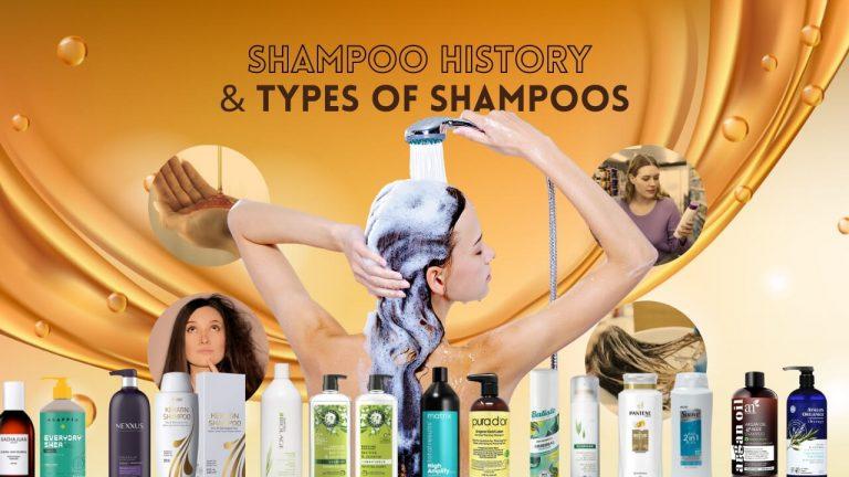 History of Shampoo | 12 Popular Shampoo Types & Significance