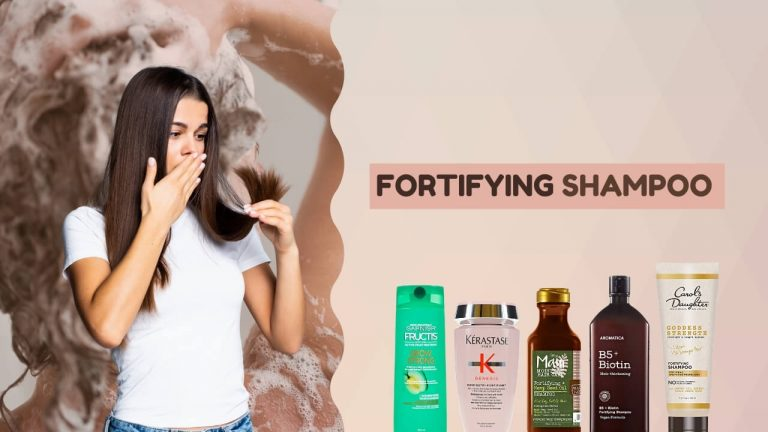 What Does Fortifying Shampoo Mean? Is it Good for Hair? [Top 5 Picks]