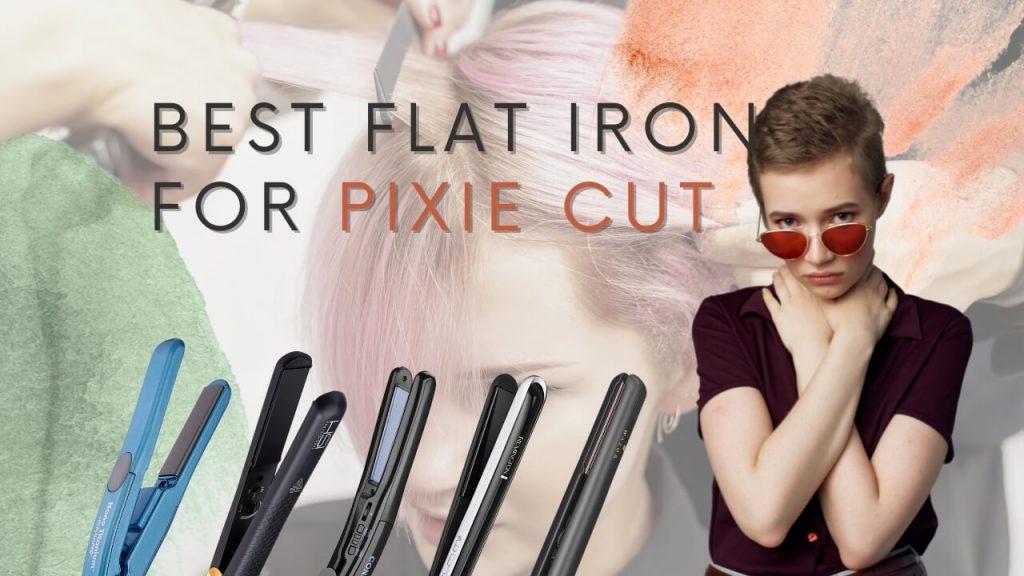 Best Flat Iron for Pixie Cut