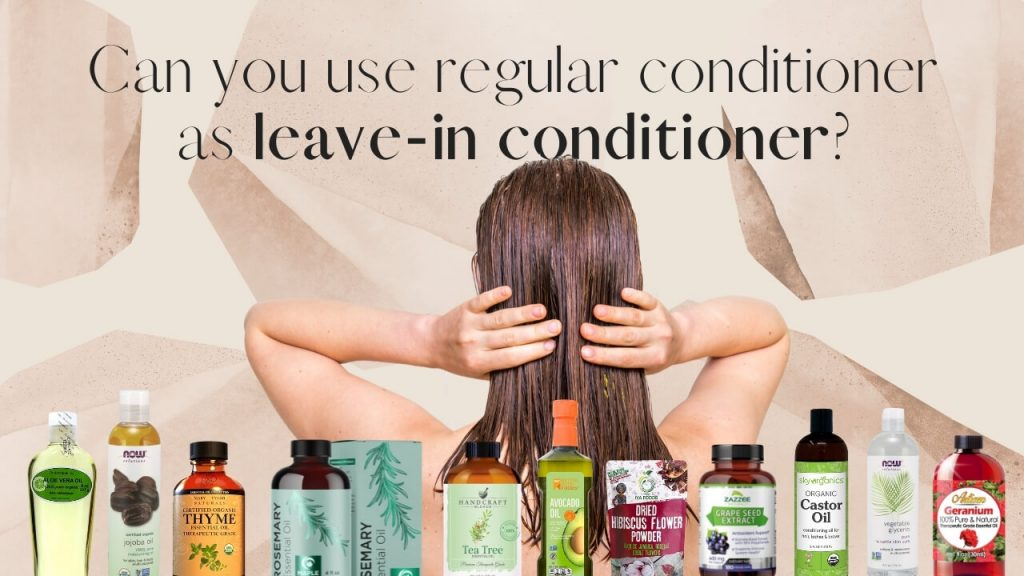 Can you use regular conditioner as leave-in conditioner
