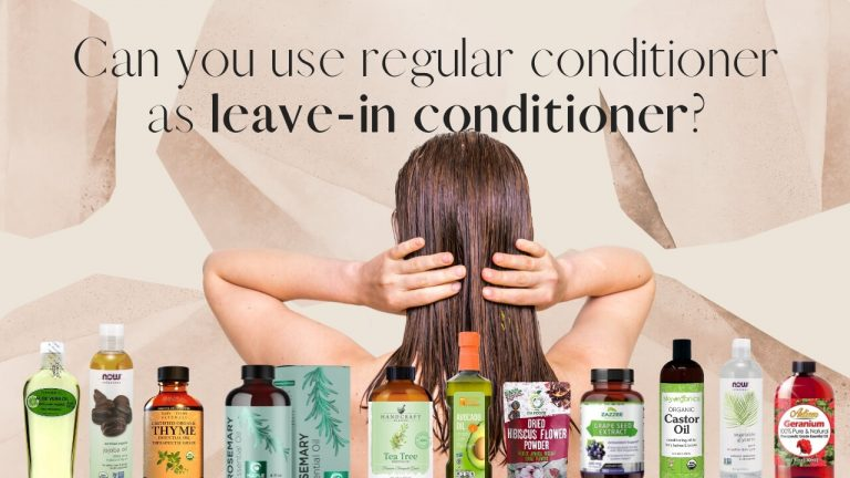 Can you Use Regular Conditioner as Leave-in Conditioner? [Key Differences]