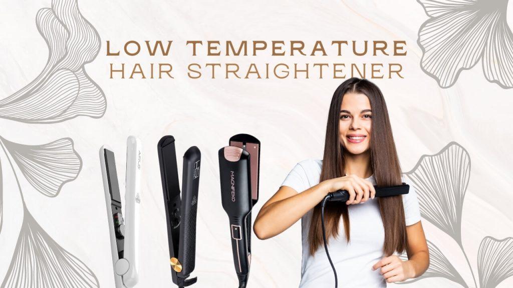 Low Temperature Hair Straightener
