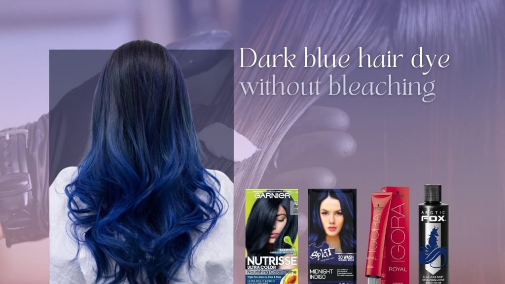Dark blue hair dye without bleaching